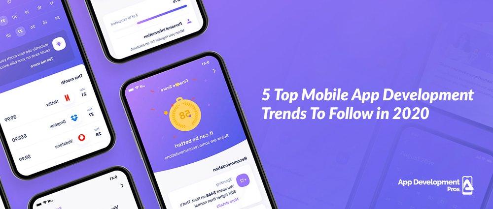 Top Mobile App Development Trends to Follow in 2020