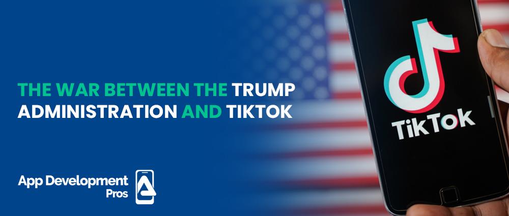 War-b/w-the-Trump-Administration-and-Tiktok